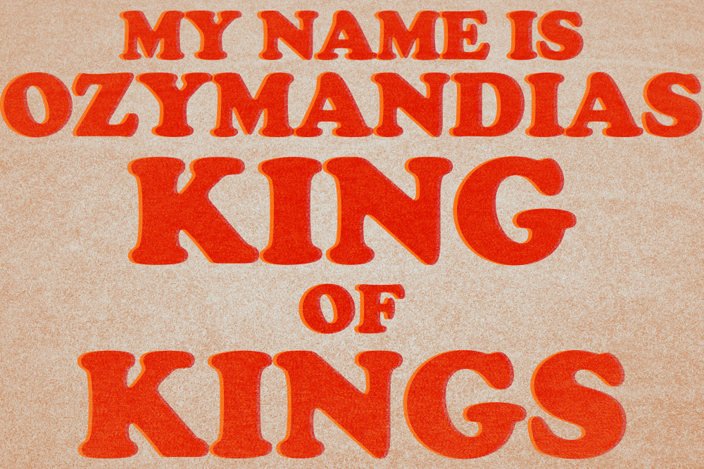 """My name is Ozymandias King Of Kings"" in orangenen Lettern auf gelbem Hintergrund. Das Gedicht von Percy Bysshe Shelley gibt in Breaking Bad einer maßgeblichen Episode ihren Namen"